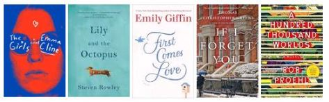New Fiction: The Girls, Lily and the Octopus, First Comes Love, If I Forget You, A Hundred Thousand Words