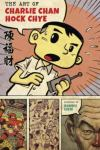 The art of Charlie Chan Hock Chye / presented by Sonny Liew.