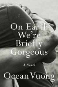 On Earth We're Briefly Gorgeous book cover